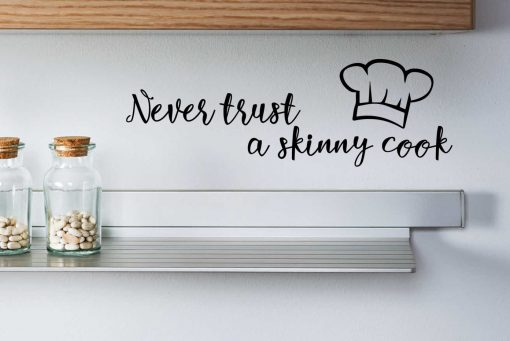 Never Trust A Skinny Cook Small Sticker