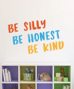 Be Silly, Be Honest, Be Kind Wall Sticker