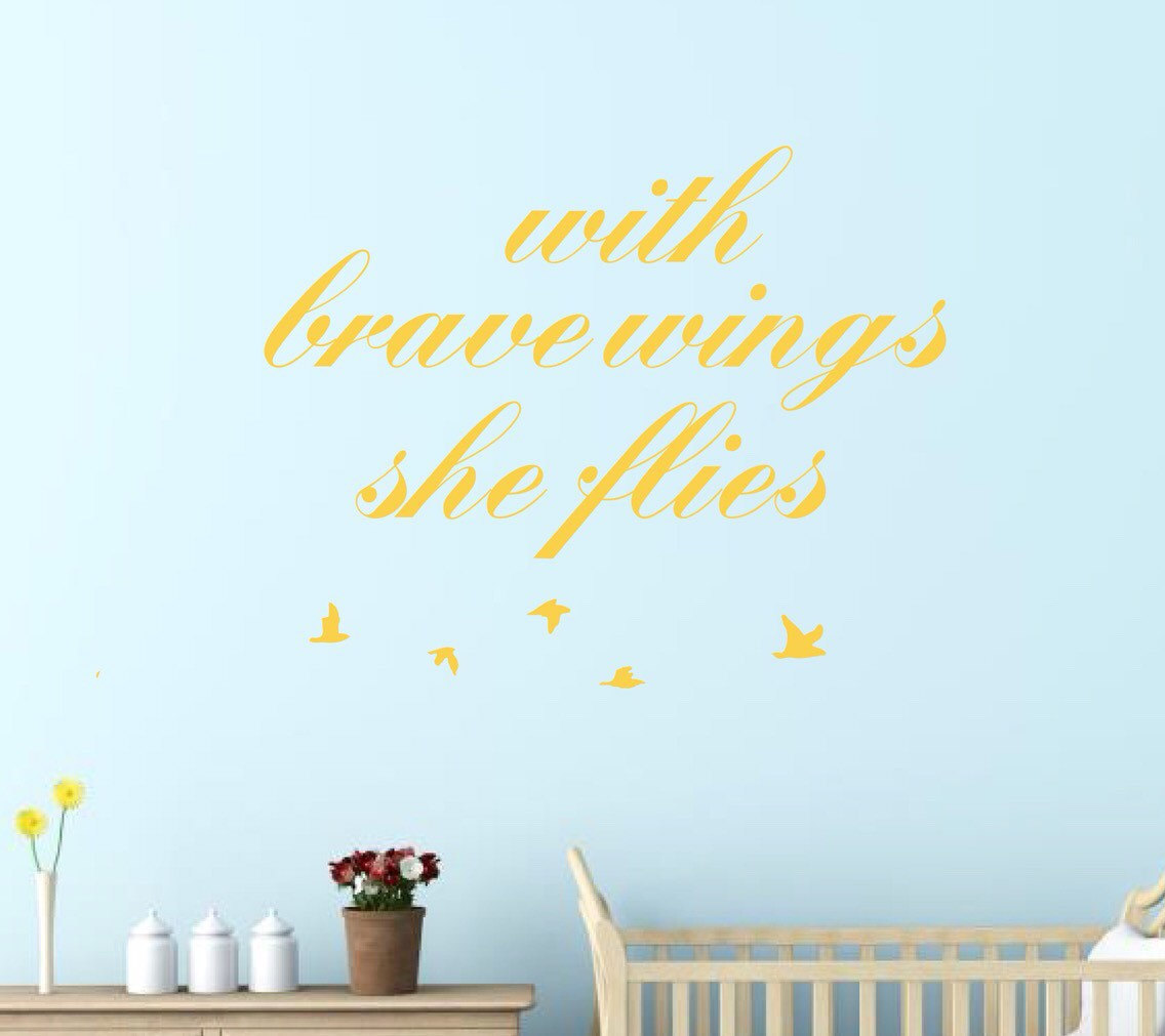With Brave Wings She Flies Bedroom Wall Stickers